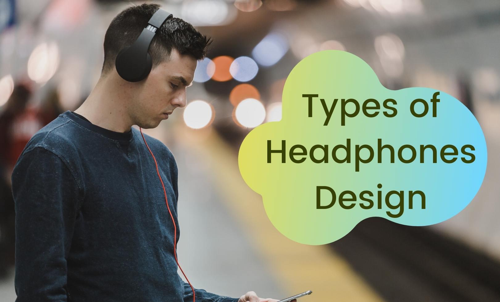 Headphone Designs