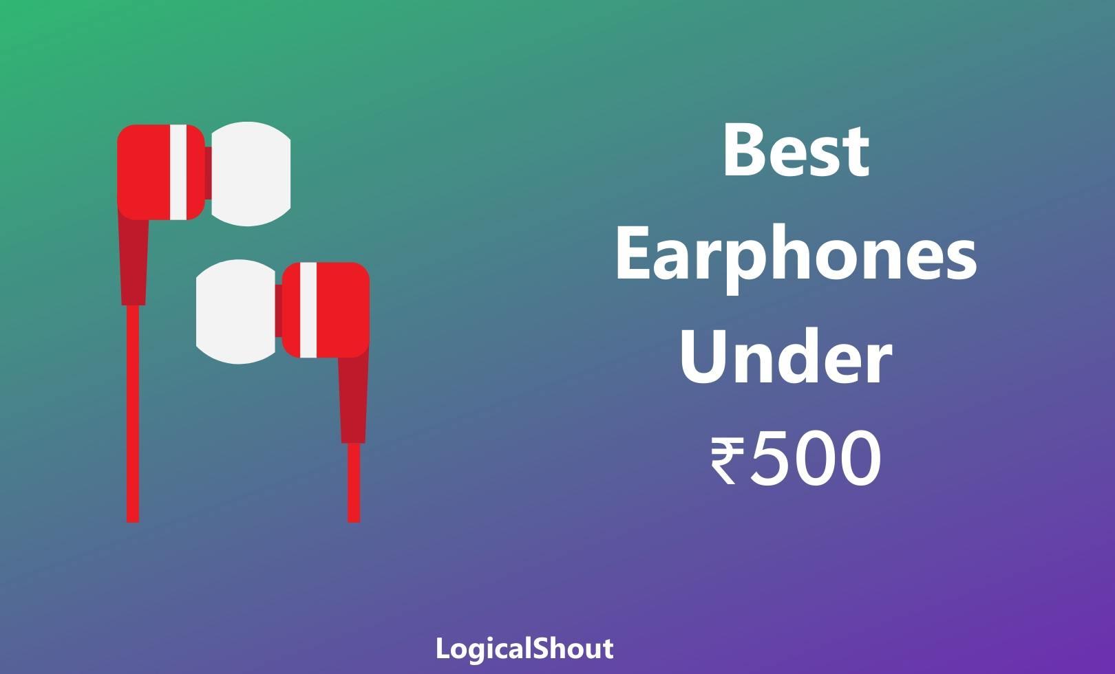 Best Earphones Under ₹500