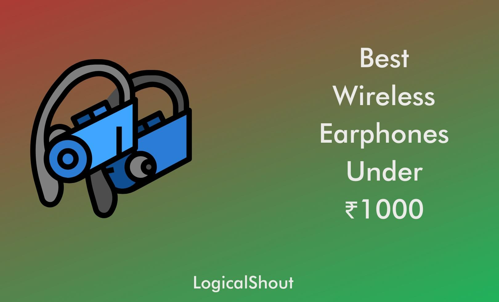 Best Wireless Earphones Under 1000