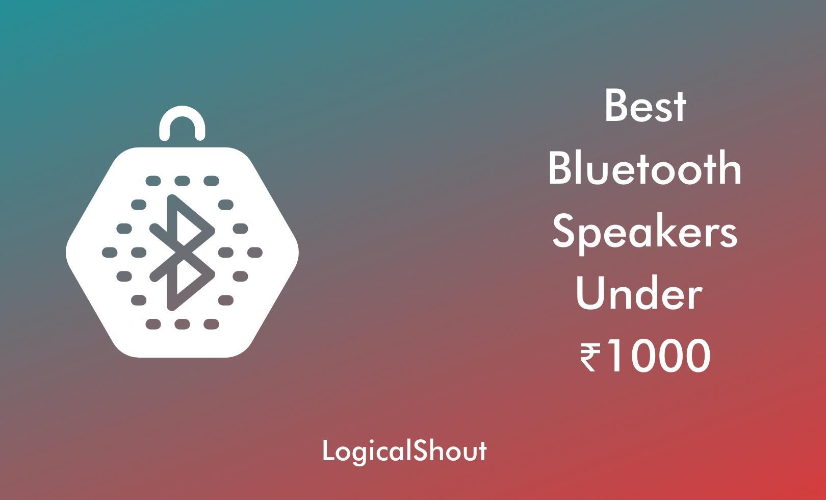 Best Bluetooth Speakers Under 1000
