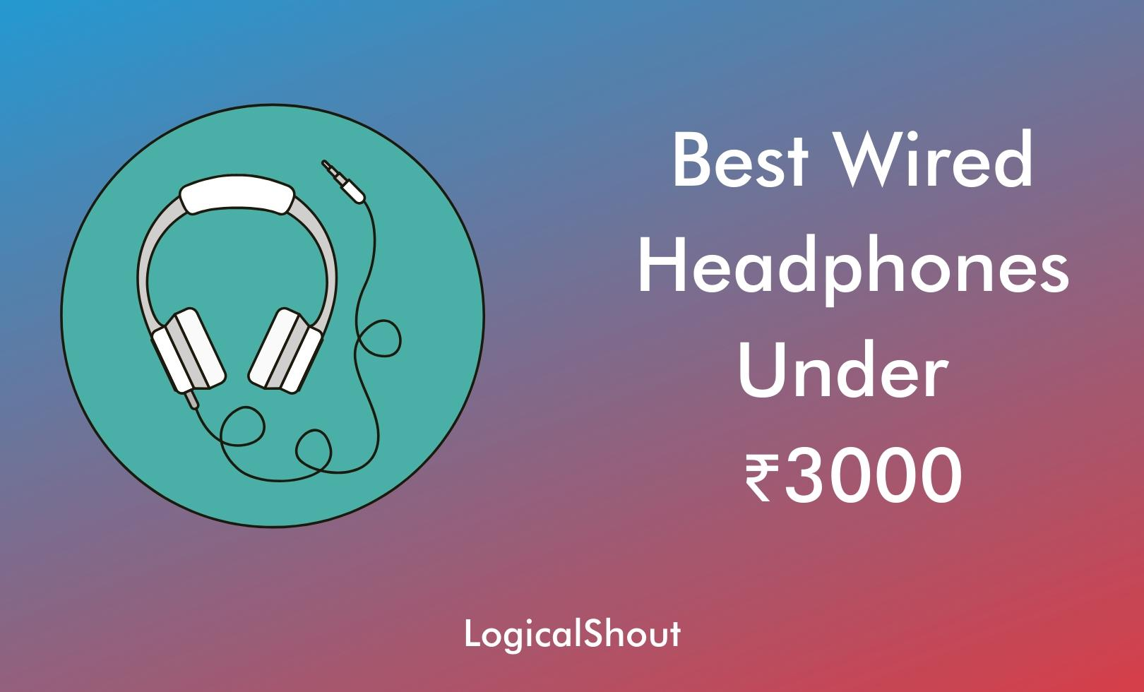 Best Wired Headphones Under 3000