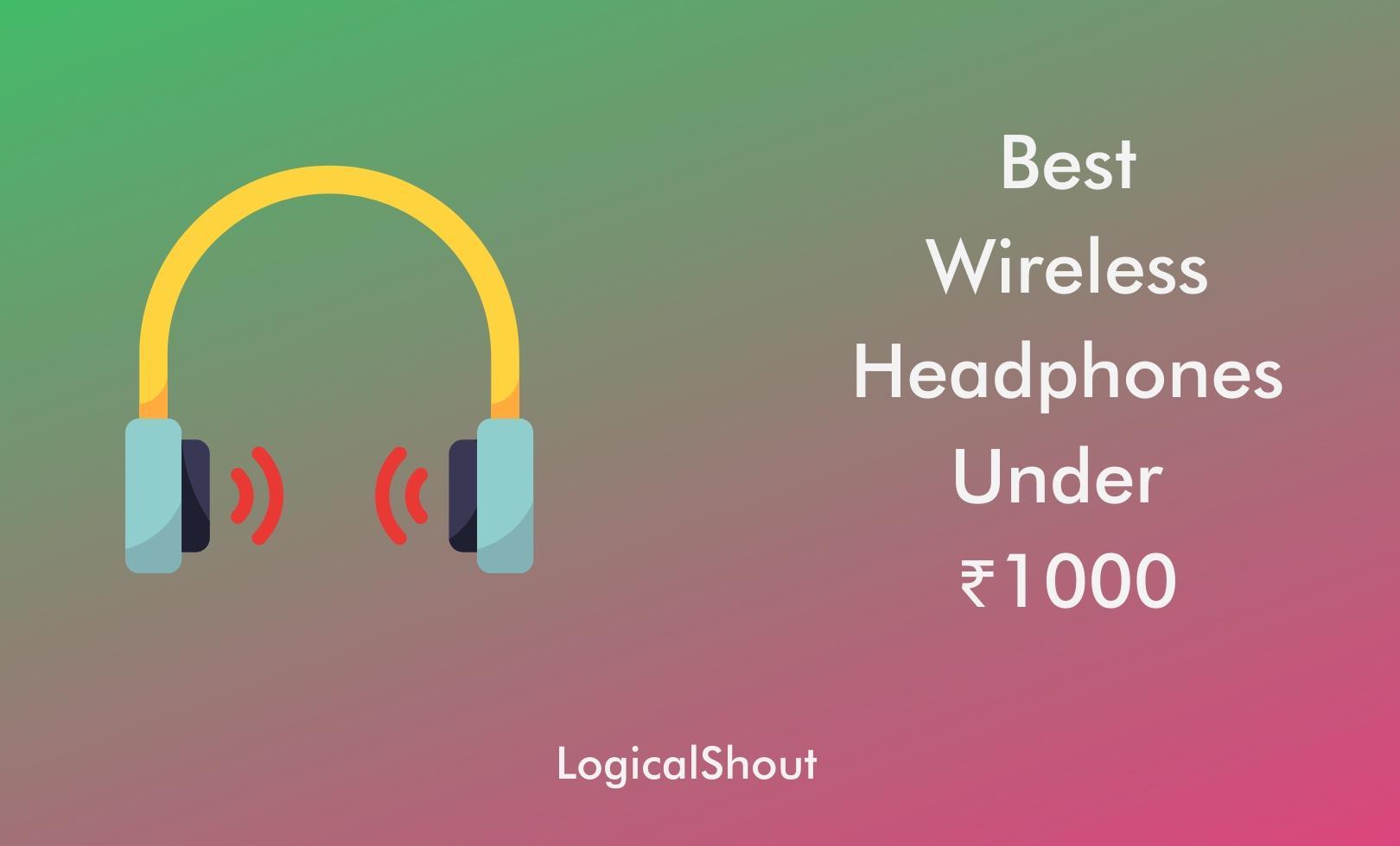 Best Wireless Headphones Under 1000