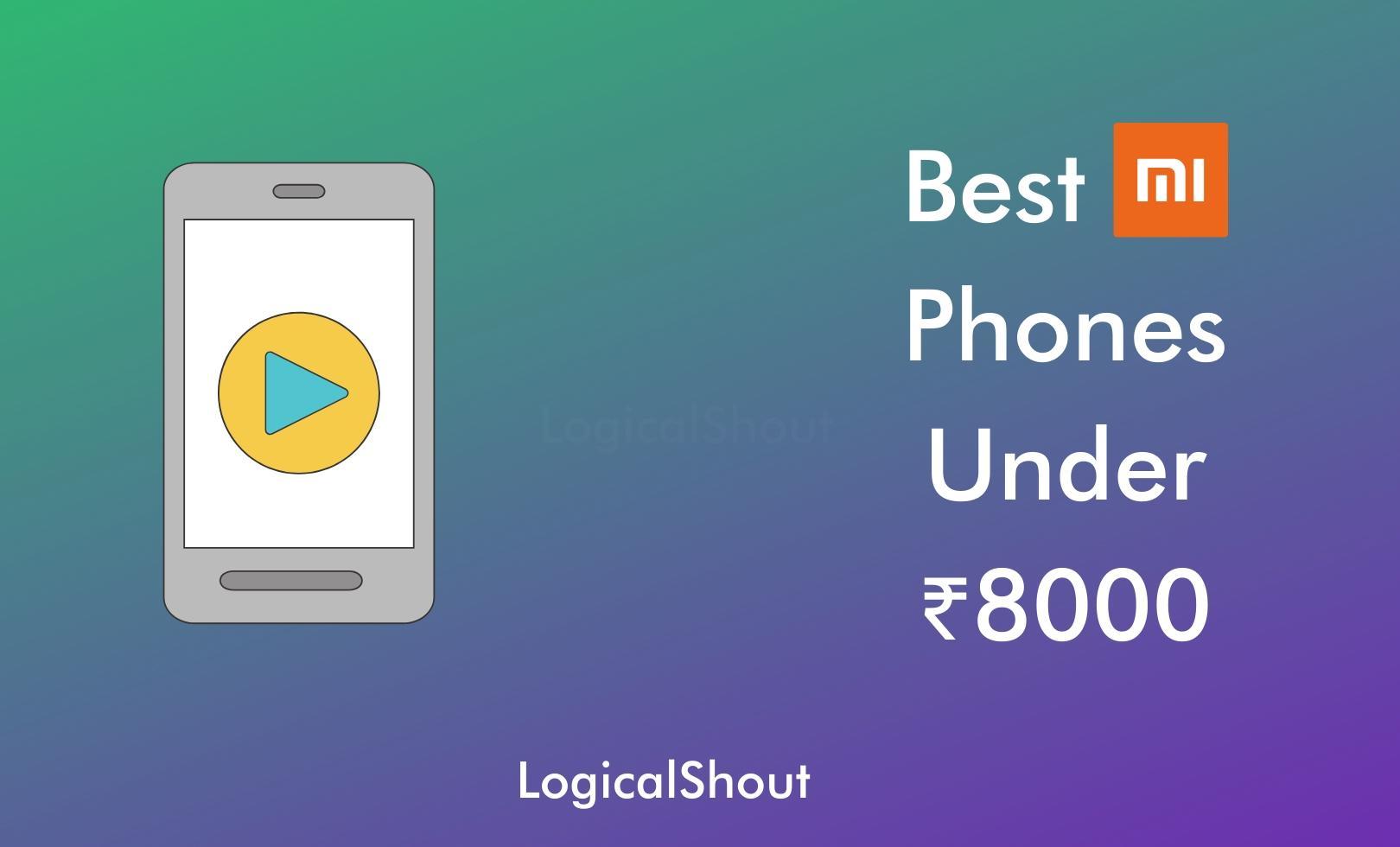 Best Mi Phones Under 8000