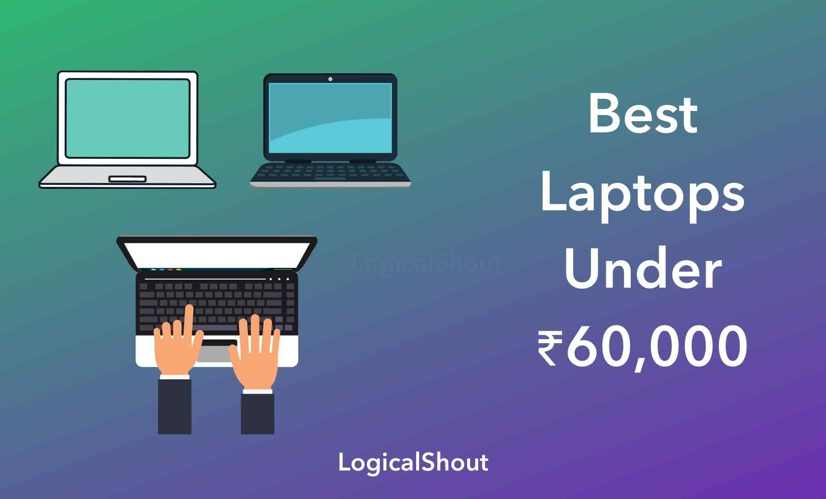 Best Laptops Under Rs.60,000