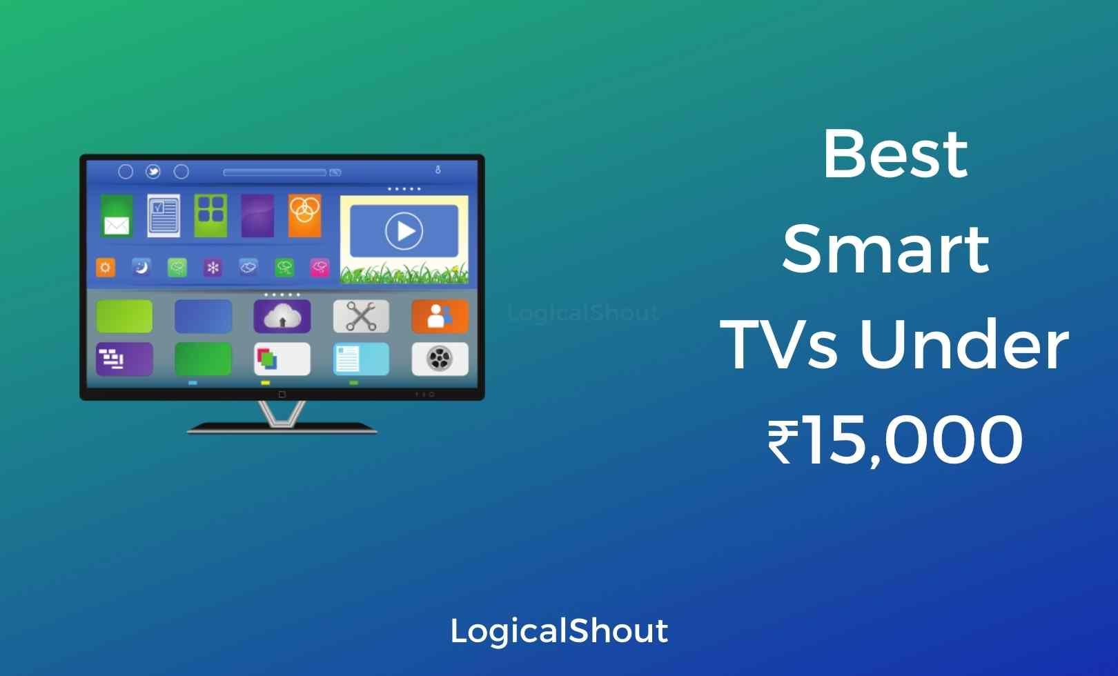 Best Smart Tvs Under 15000