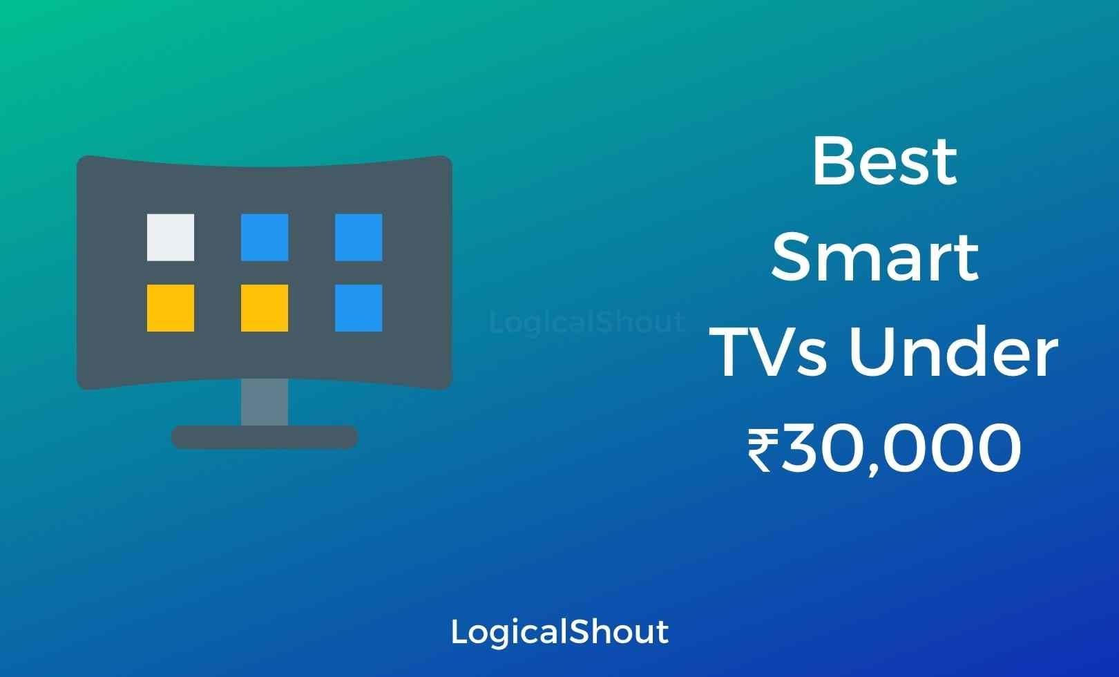 Best Smart Tvs Under 30000